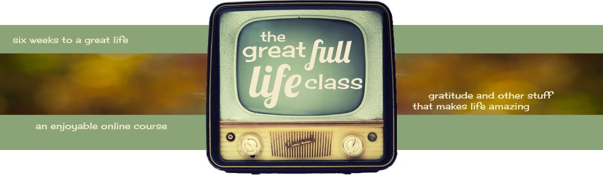 The Great Full Life Class